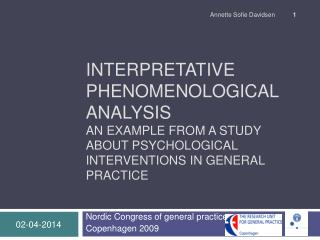 Interpretative Phenomenological Analysis An  example  from a  study about psychological  interventions in general  pract