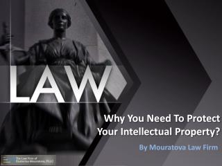 Why You Need To Protect Your Intellectual Property?