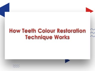 How Teeth Colour Restoration Technique Works
