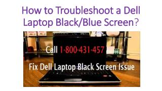 Contact 1-800-431-457 to Troubleshoot a Dell Laptop Black or Blue Screen