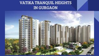 VATIKA TRANQUIL HEIGHTS IN GURGAON