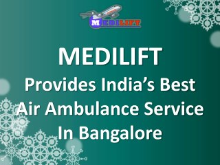 Get an Immediate Air Ambulance Service in Bangalore Anytime