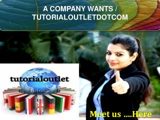 A COMPANY WANTS / TUTORIALOUTLETDOTCOM