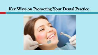 Key Ways on Promoting Your Dental Practice