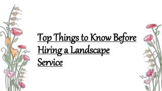 Few Things to keep In Mind Before Hiring a Landscape Service
