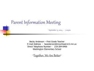 Parent Information Meeting September 13, 2004  -   7:00pm