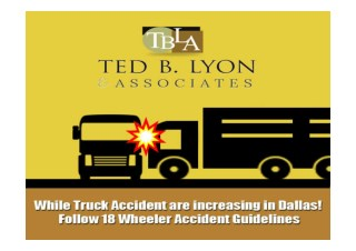 While Truck Accident Are Increasing In Dallas! Follow 18 Wheeler Accident Guidelines