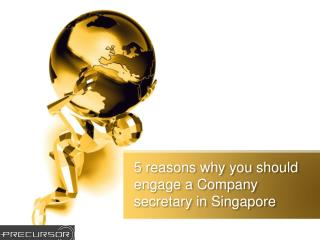 5 reasons why you should engage a Company secretary in Singapore