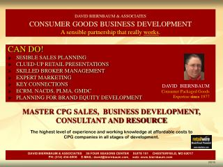 The highest level of experience and working knowledge at affordable costs to  CPG companies in all stages of development
