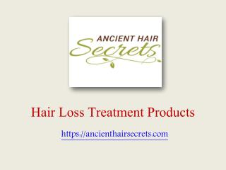 Hair Loss Products for Damaged Hair | Ancient Hair Secrets