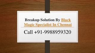 Breakup Solution By Black Magic Specialist In Chennai