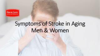 Symptoms of Stroke in Aging Men & Women