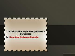 5 Emotions That Impact Long-Distance Caregivers
