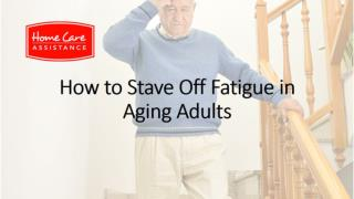 How to Stave Off Fatigue in Aging Adults
