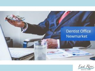 Newmarket Dentist for Oral Health - East River Dental Care - Ontario - Canada