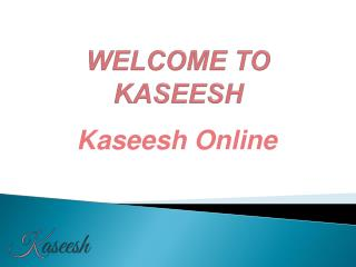 Kaseesh Online In UK