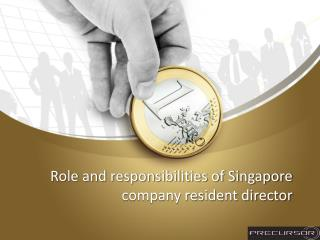 Role and responsibilities of Singapore company resident director