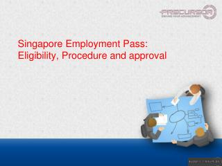 Singapore Employment Pass: Eligibility, Procedure and approval