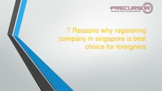 7 Reasons why registering company in singapore is best choice for foreigners