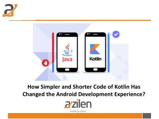 How Simpler and Shorter Code of Kotlin Has Changed the Android Development Experience?