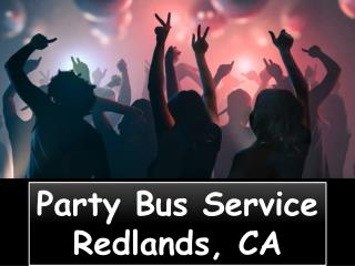 Party Bus Service in Redlands CA