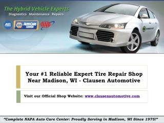 "Why Choose ""Clausen Automotive"" As your Expert Tire Repair Shop in Madison, WI?"