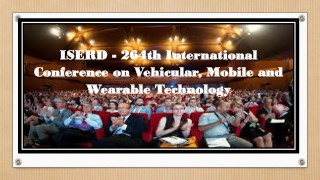 ISERD - 264th International Conference on Vehicular, Mobile and Wearable Technology