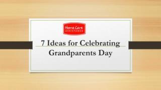 7 Ideas for Celebrating Grandparents Day