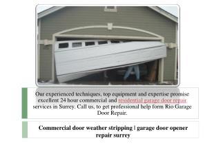 Commercial door weather stripping | garage door opener repair surrey