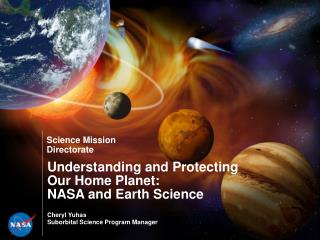 Understanding and Protecting  Our Home Planet: NASA and Earth Science