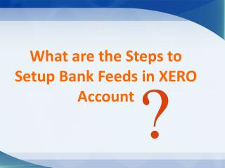What are the Steps to Setup Bank Feeds in XERO Account?