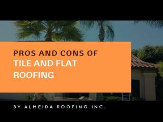 Pros and Cons of Tile and Flat Roofing