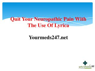 Forgot Neuropathic Pain With The Use Of Lyrica