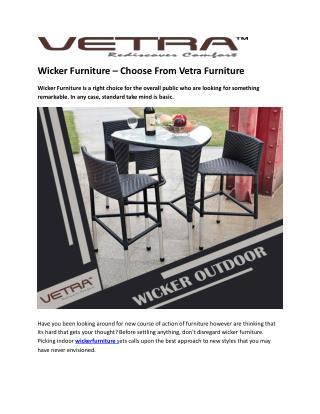 Wicker Furniture – Choose From Vetra Furniture