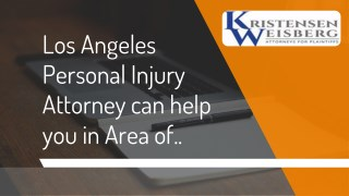 Los Angeles Personal Injury Attorney can help you in Area of..