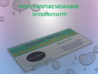 Office Furniture Melbourne - Interiorsthatfit