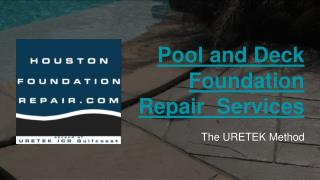 Pool and Deck Foundation Repair Services