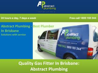 Quality Gas Fitter In Brisbane: Abstract Plumbing