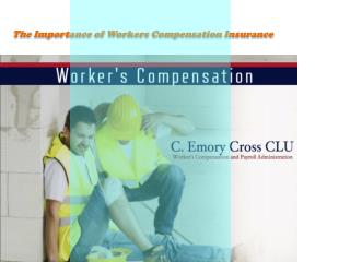 The Importance of Workers Compensation Insurance
