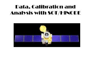 Data, Calibration and Analysis with SOT/HINODE