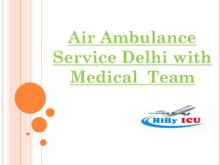 Low Cost Air Ambulance Service from Delhi
