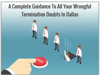 A complete Guidance to all your Wrongful Termination doubts in Dallas | Ted Lyon