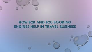 How B2B and B2C Booking Engines Help in Travel Business
