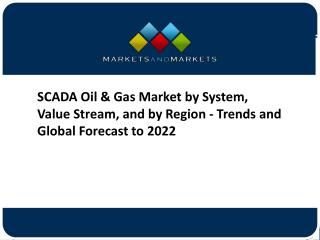 SCADA Oil & Gas Market Expected to Grow 4.52 Billion USD by 2022