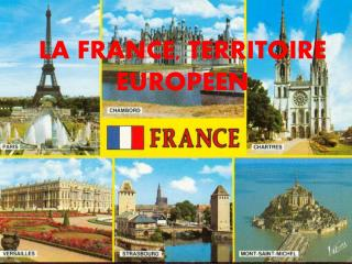 LA FRANCE, TERRITOIRE EUROPEEN