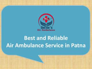 Get Emergency Air Ambulance Service in Patna with Doctors Facility