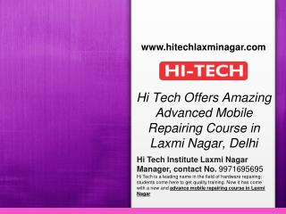 Hi Tech Offers Amazing Advanced Mobile Repairing Course in Laxmi Nagar, Delhi