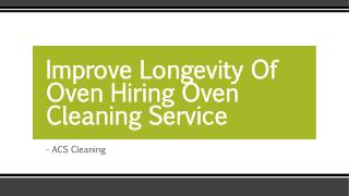 Improve Longevity Of Oven Hiring Oven Cleaning Service