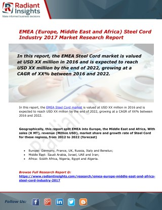 EMEA (Europe, Middle East and Africa) Steel Cord Market Size, Share, Trends & Forecast Report to 2022:Radiant Insights,