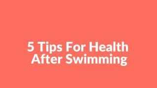 5 Tips For Healthy Skin After Swimming